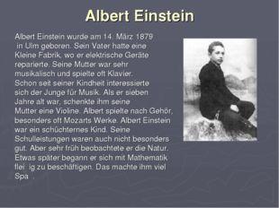 Albert Einstein Albert Einstein wurde am 14. März 1879 in Ulm geboren. Sein V