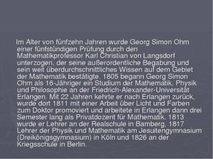 Im Alter von fünfzehn Jahren wurde Georg Simon Ohm einer fünfstündigen Prüfu
