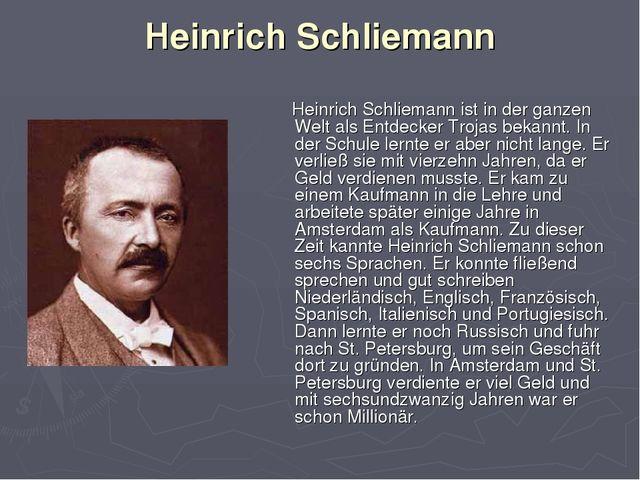 Heinrich Schliemann Heinrich Schliemann ist in der ganzen Welt als Entdecker...