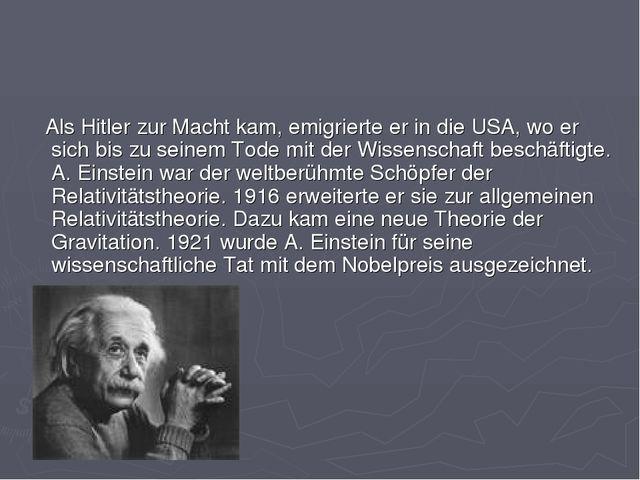 Als Hitler zur Macht kam, emigrierte er in die USA, wo er sich bis zu seinem...