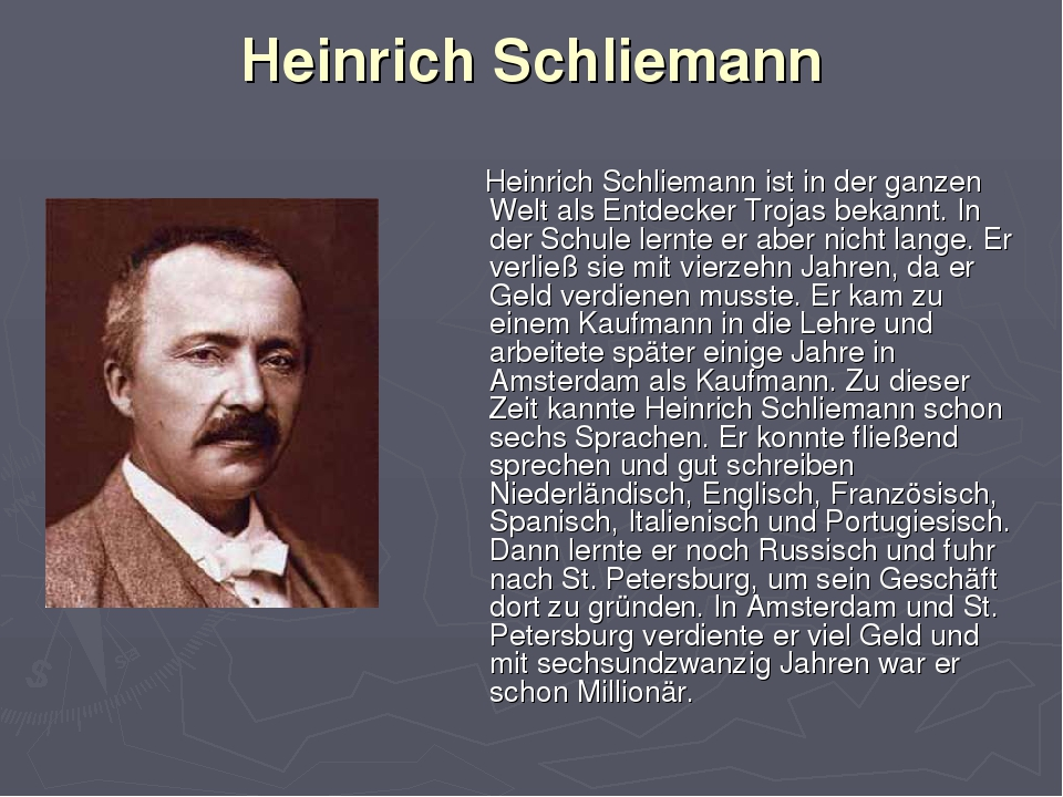 the role heinrich schliemann played in civilization Kris 10-5-2007 this page is double wide about 3/4 of the way down in biblical times, so scroll sideways to get all the information there is heinrich schliemann.