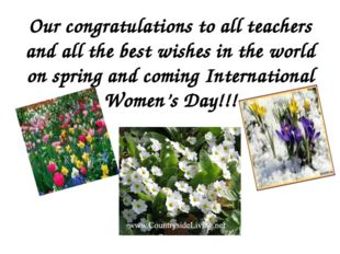 Our congratulations to all teachers and all the best wishes in the world on s