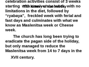 The history of the holiday The tradition of Maslenitsa dates back to pagan ti