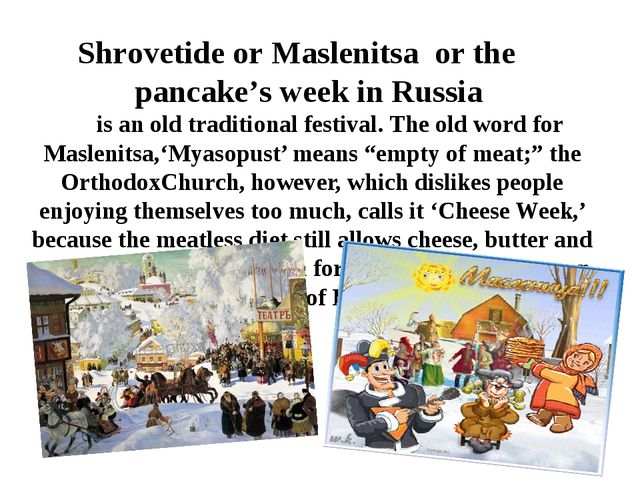 Shrovetide or Maslenitsa or the pancake's week in Russia is an old traditiona...