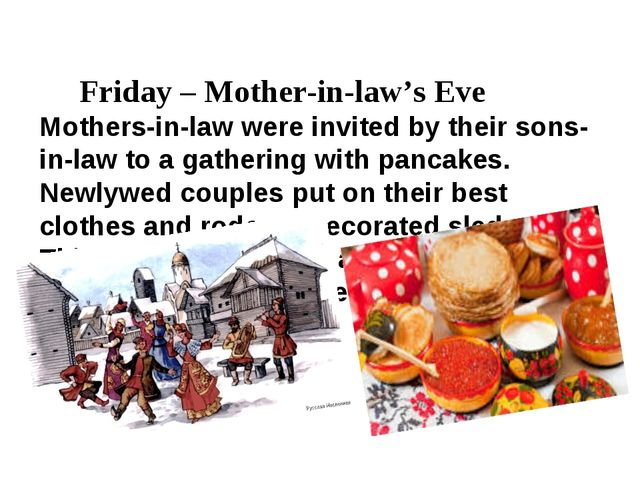 Friday – Mother-in-law's Eve Mothers-in-law were invited by their sons-in-la...