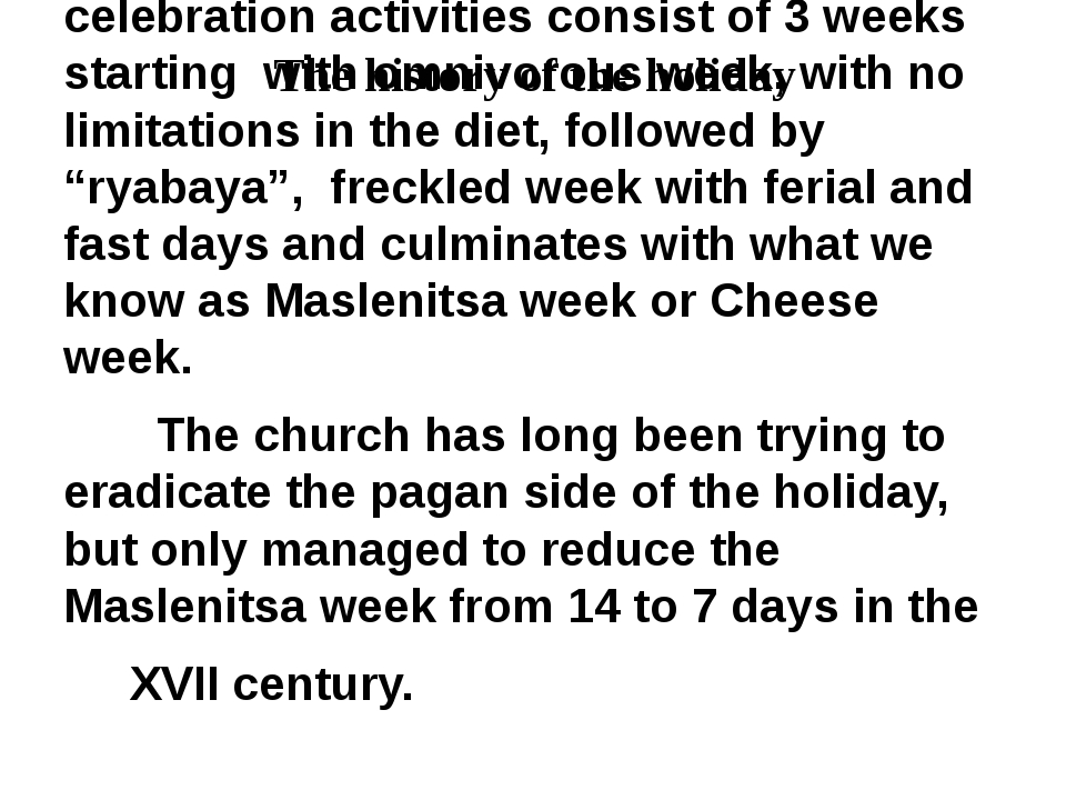The history of the holiday The tradition of Maslenitsa dates back to pagan ti...