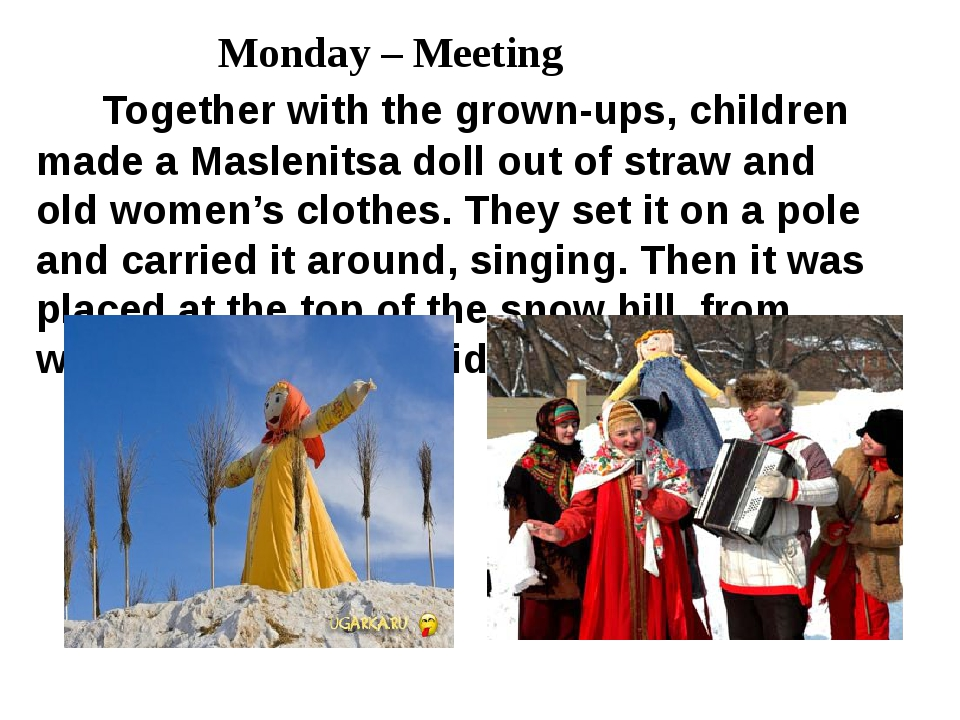 Monday – Meeting Together with the grown-ups, children made a Maslenitsa dol...