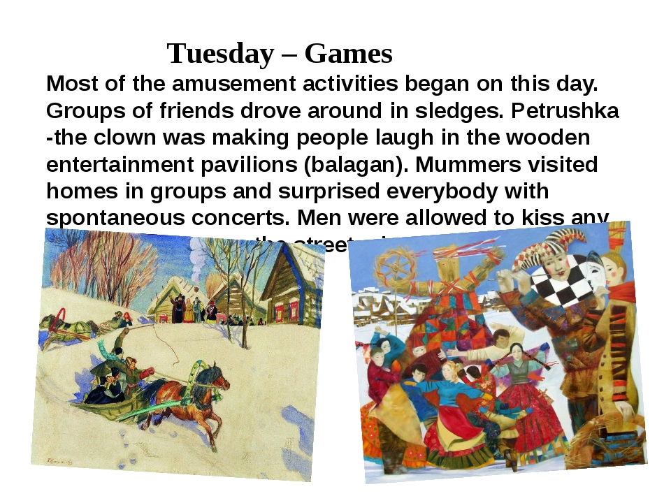 Tuesday – Games Most of the amusement activities began on this day. Groups o...
