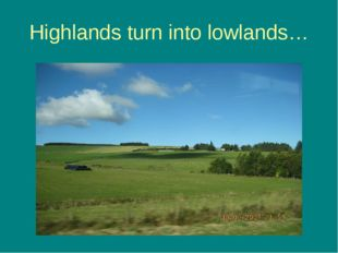 Highlands turn into lowlands…