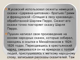 Жуковский использовал сюжеты немецкой сказки «Царевна-шиповник» братьев Грим