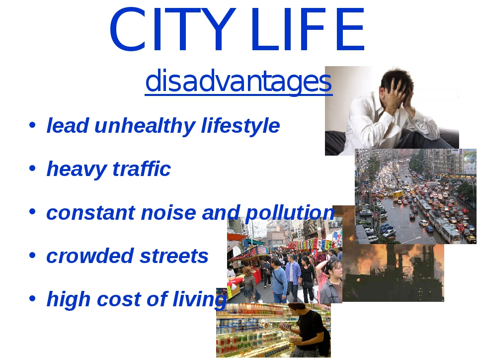 CITY LIFE disadvantages lead unhealthy lifestyle heavy traffic constant noise...