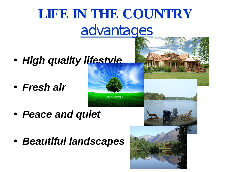 LIFE IN THE COUNTRY advantages High quality lifestyle Fresh air Peace and qui...