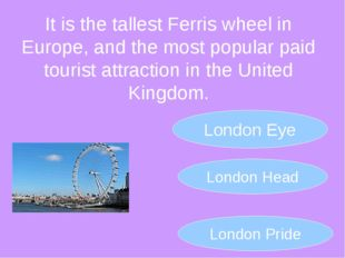 It is the tallest Ferris wheel in Europe, and the most popular paid tourist a