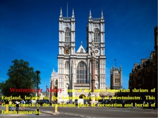 Westminster Abbey- one of the most important shrines of England, located in