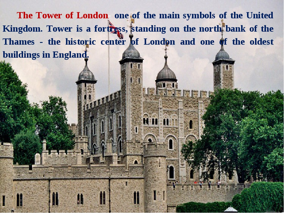 The Tower of London- one of the main symbols of the United Kingdom. Tower is...