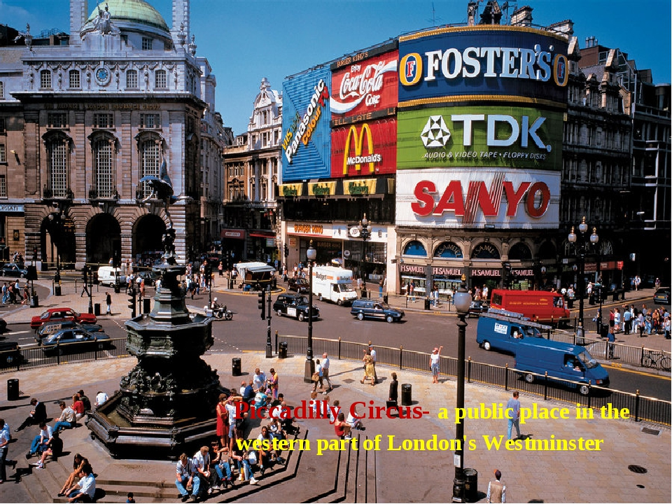 Piccadilly Circus- a public place in the western part of London's Westminste...