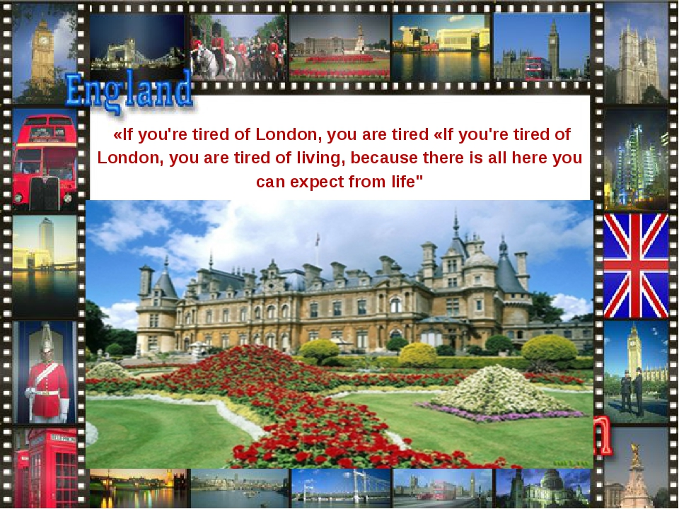 «If you're tired of London, you are tired «If you're tired of London, you ar...