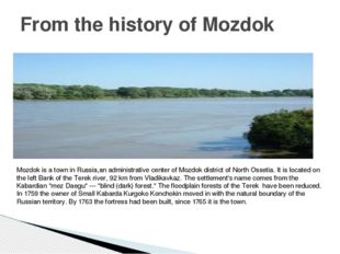 From the history of Mozdok Mozdok is a town in Russia,an administrative cente