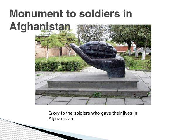 Monument to soldiers in Afghanistan Glory to the soldiers who gave their live...