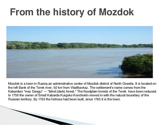 From the history of Mozdok Mozdok is a town in Russia,an administrative cente...
