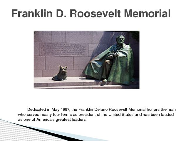 Dedicated in May 1997, the Franklin Delano Roosevelt Memorial honors the man...