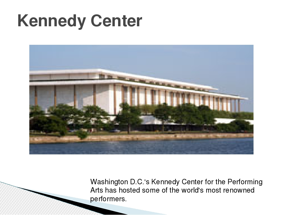 Kennedy Center Washington D.C.'s Kennedy Center for the Performing Arts has h...