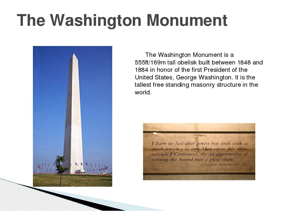 The Washington Monument is a 555ft/169m tall obelisk built between 1848 and...