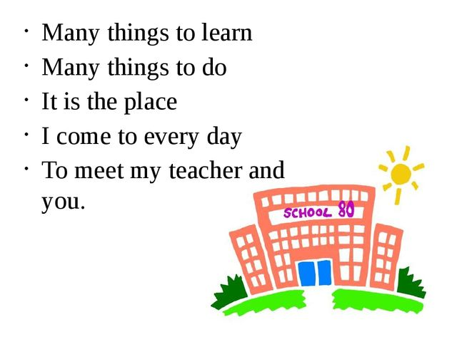 Many things to learn Many things to do It is the place I come to every day To...