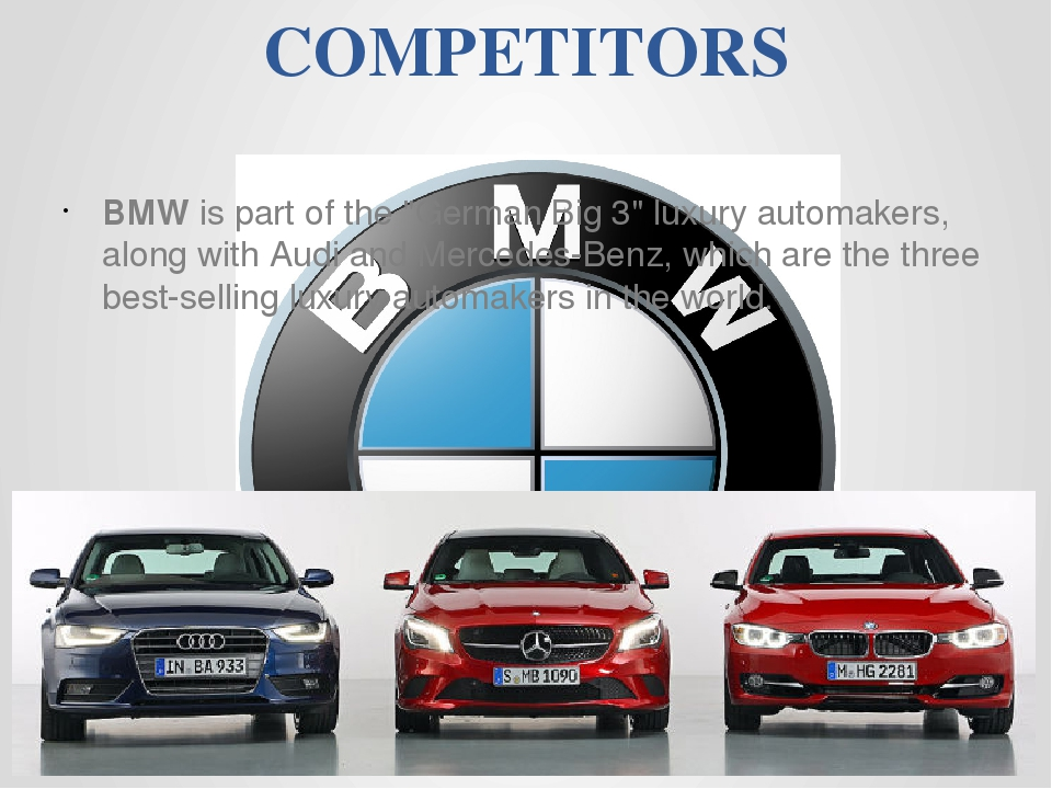 """COMPETITORS BMW is part of the """"German Big 3"""" luxury automakers, along with..."""