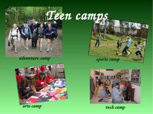 Teen camps adventure camp sports camp arts camp tech camp
