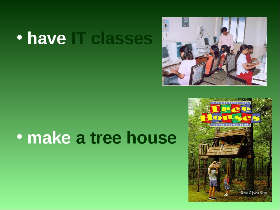 have IT classes make a tree house