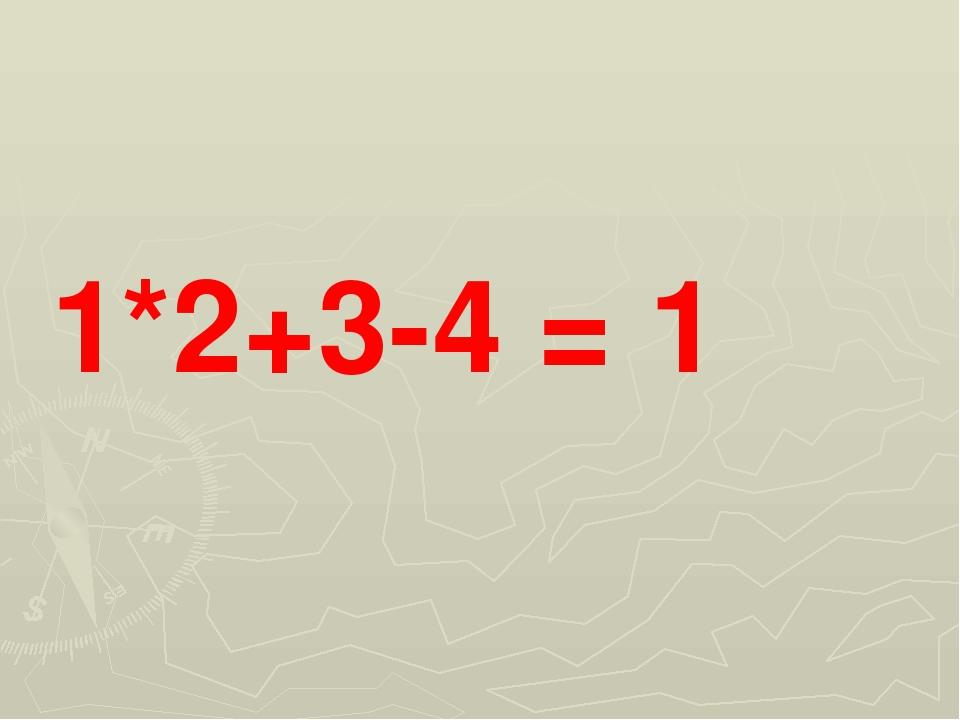 1*2+3-4 = 1