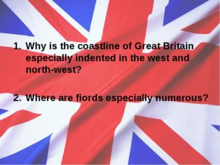 Why is the coastline of Great Britain especially indented in the west and nor