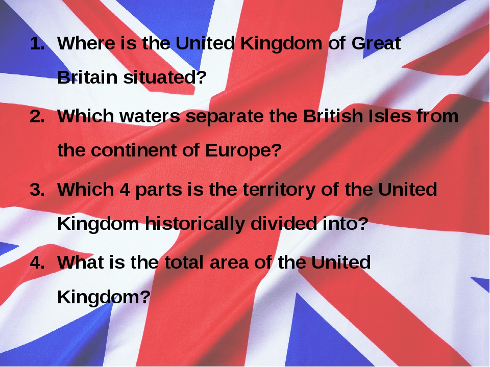 Where is the United Kingdom of Great Britain situated? Which waters separate...