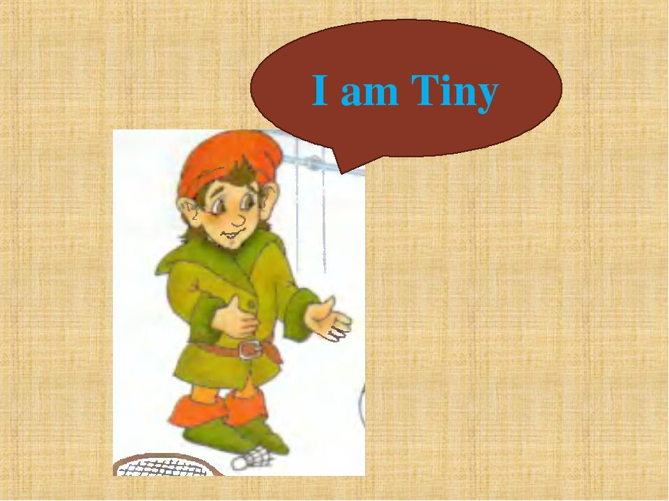 I am Tiny