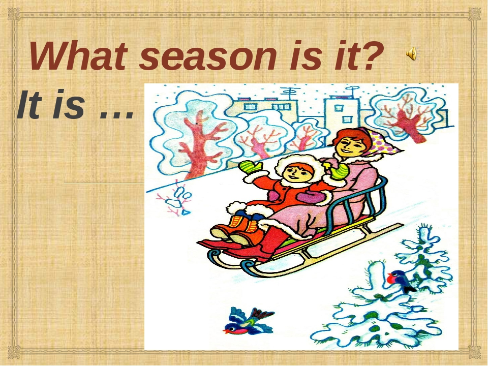 What season is it? It is …