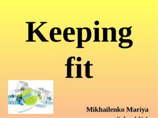 Keeping fit Mikhailenko Mariya School №1 Sovetskaya Gavan Khabarovskii krai