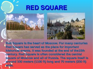 RED SQUARE Red Square is the heart of Moscow. For many centuries Red Square h