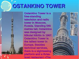OSTANKINO TOWER Ostankino Tower is a free-standing television and radio tower