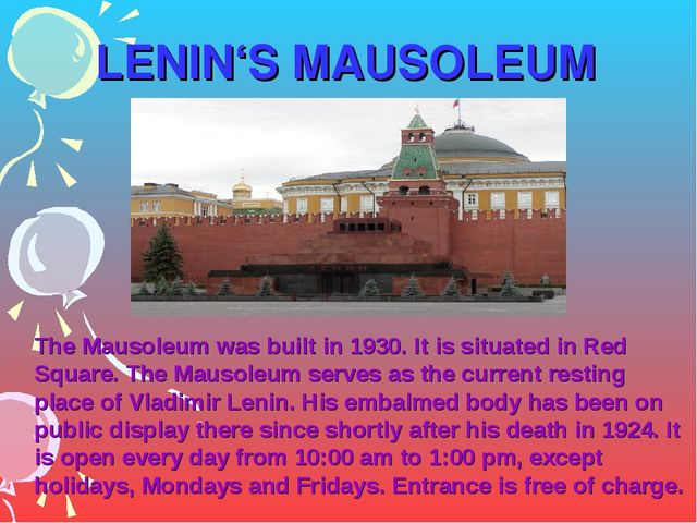 LENIN'S MAUSOLEUM The Mausoleum was built in 1930. It is situated in Red Squa...