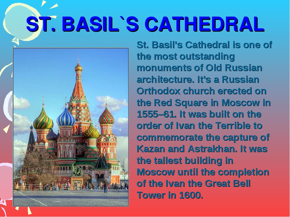 ST. BASIL`S CATHEDRAL St. Basil's Cathedral is one of the most outstanding mo...