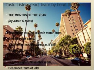 Task. Listen, read, learn by heart the poem. THE MONTHS OF THE YEAR (by Alfre
