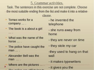 5. Grammar activities. Task. The sentences in this exercise are not complete.