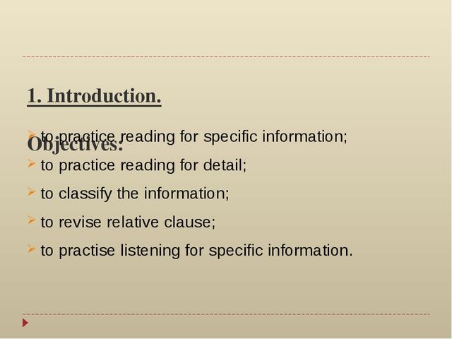 1. Introduction. Objectives: to practice reading for specific information; t...