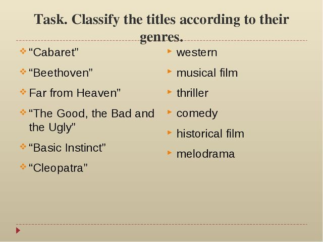 "Task. Classify the titles according to their genres. ""Cabaret"" ""Beethoven"" Fa..."