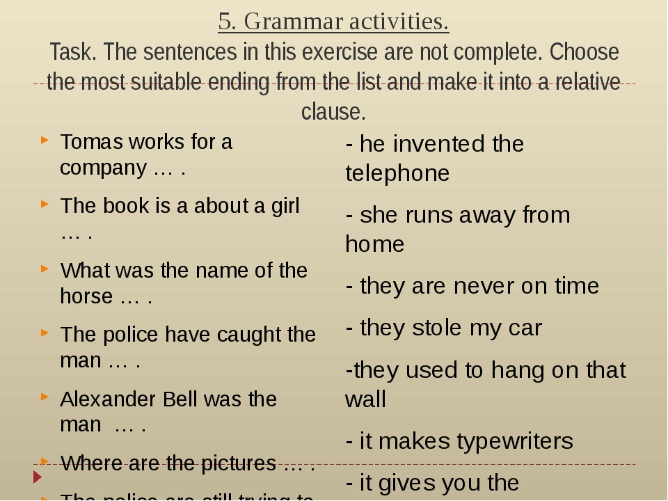 5. Grammar activities. Task. The sentences in this exercise are not complete....