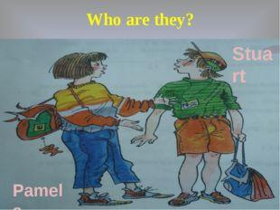 Who are they? Pamela Stuart