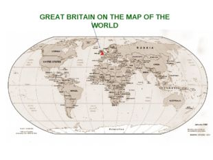 GREAT BRITAIN ON THE MAP OF THE WORLD