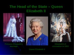 Elizabeth's II coronation in 1953 The Head of the State – Queen Elizabeth II