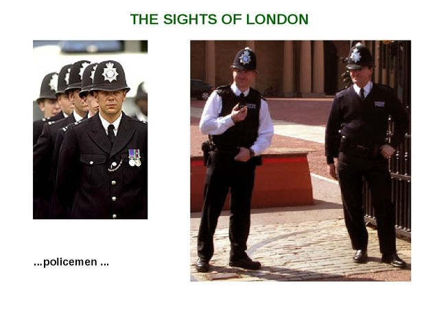 THE SIGHTS OF LONDON ...policemen ...